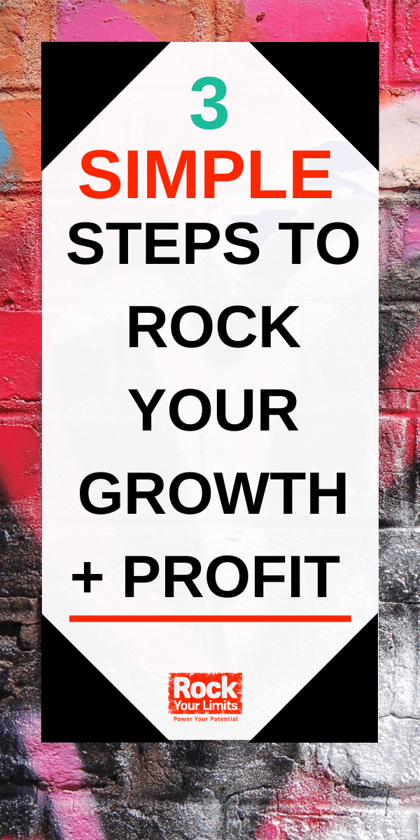 3 Simple Steps to ROCK + Increase Your Business Growth