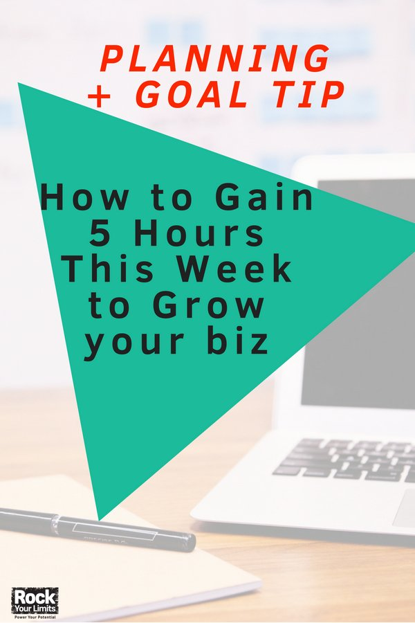planning-goals-how-to-gain-5-hours-this-week-to-grow-your-biz