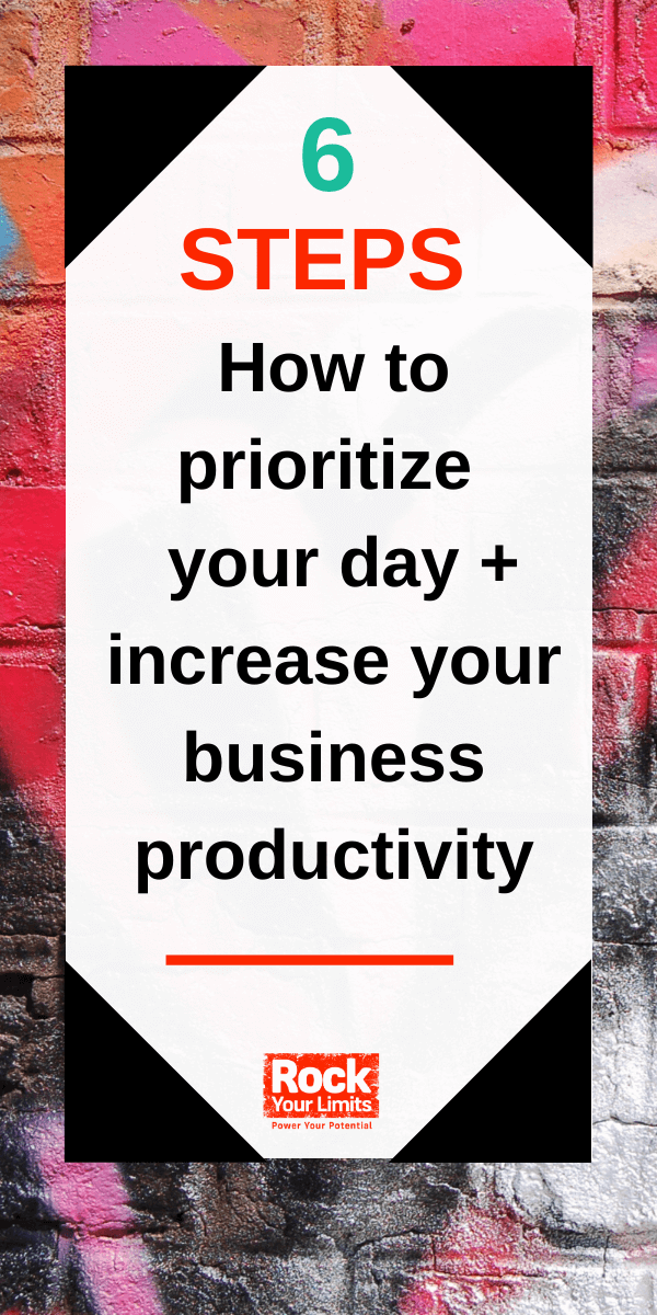 6 Steps How to prioritize your day + increase your business productivity