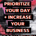 How To Prioritize Your Day + increase your business productivity the easy way!