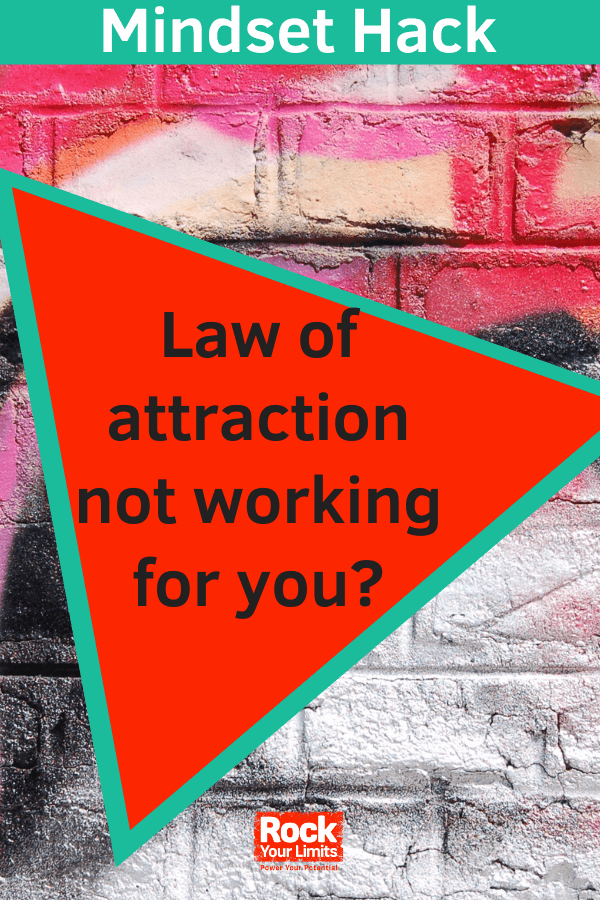 Law of attraction not working for you