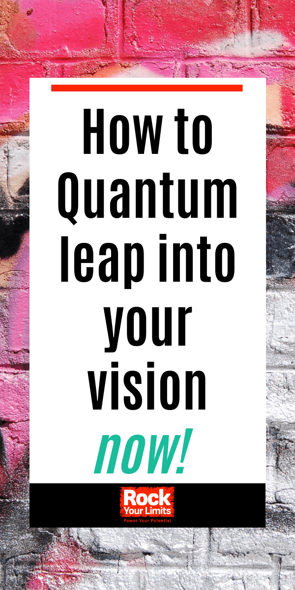 How to Quantum Leap Into Your Business Vision