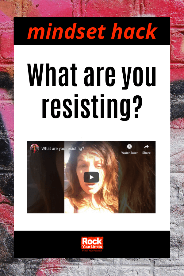 What are you resisting