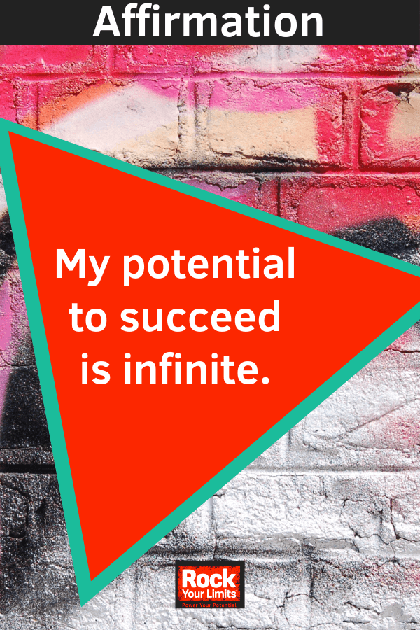affirmation - My potential to succeed is infinite