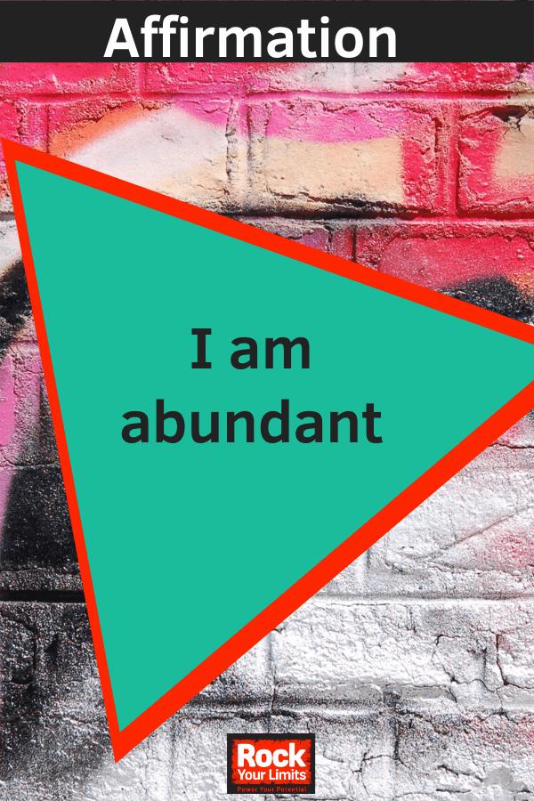 affirmation - i am abundant