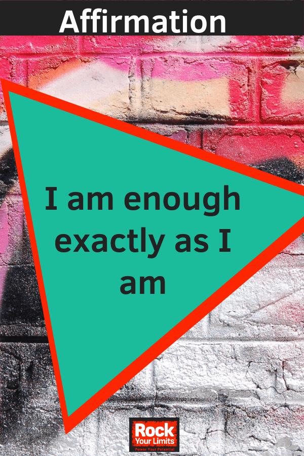 affirmation - I am enough exactly as I am