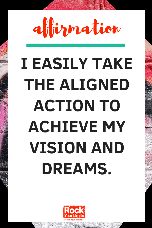 affirmation - I easily take aligned action to my vision and dreams
