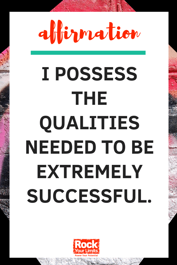 affirmation - I possess the qualities needed to be extremley successful