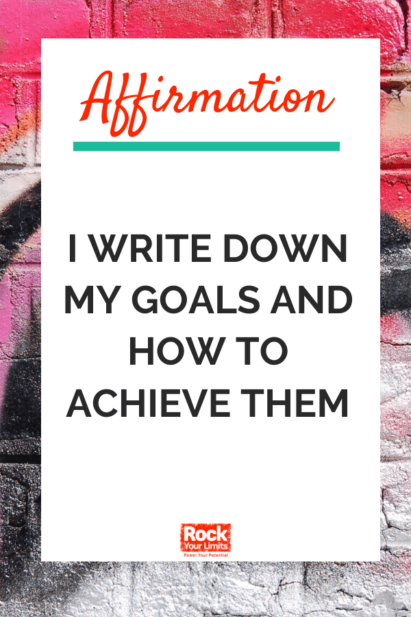 affirmation - I write my goals and I achieve them
