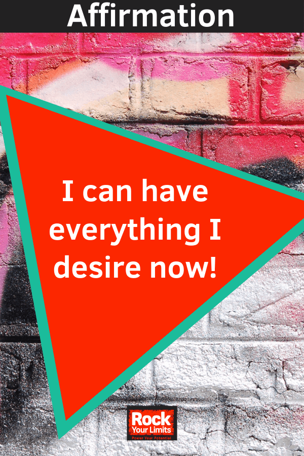 affirmations - I can have everything I desire now