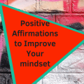 positive affirmations to improve your mindset