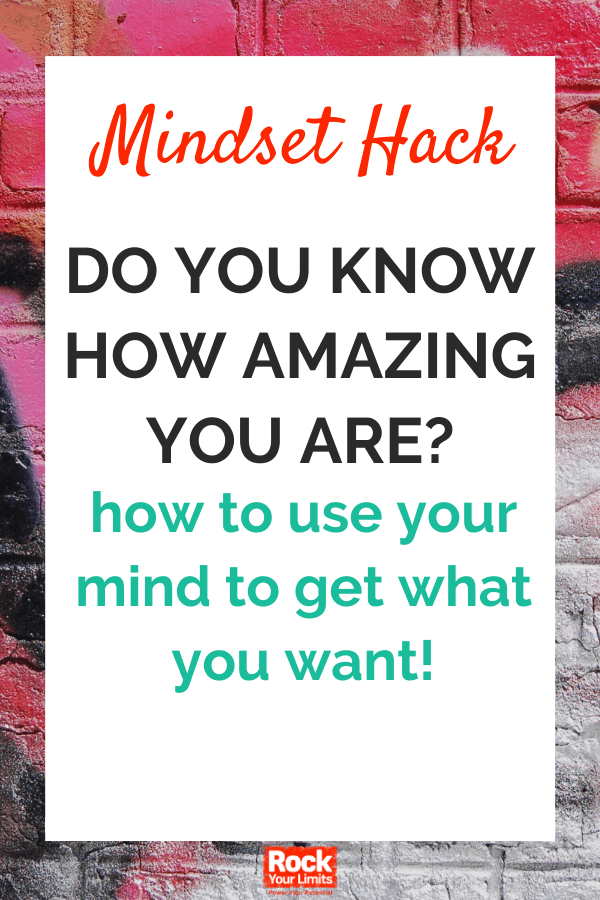 Mindset Hack - Do You Know How Amazing You ARE