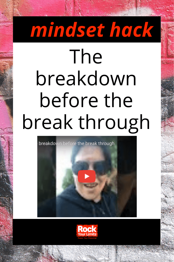 The breakdown before the break through