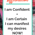 Affirmation - I am Confident + I am Certain  I can manifest my desires NOW!